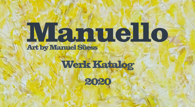 Review & Work Catalog 2020 | Manuello | Art by Manuel Süess